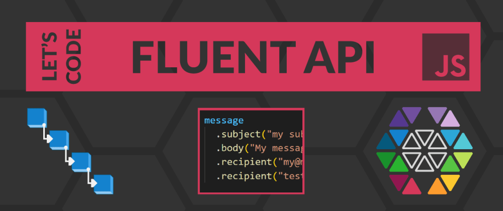 Cover image for Let's code a fluent API (in a nutshell)