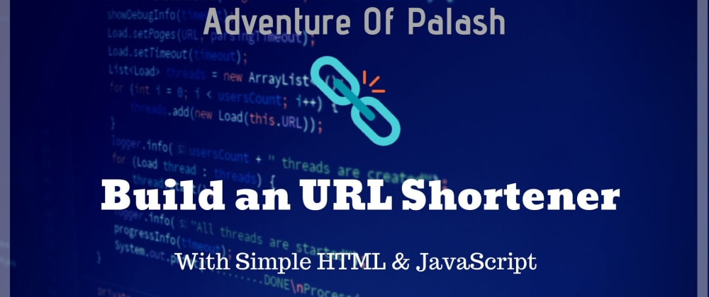 Cover image for Building a Simple URL Shortener With Just HTML and Javascript