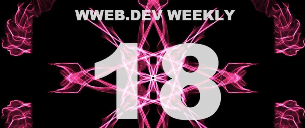 Cover image for Weekly web development update #18