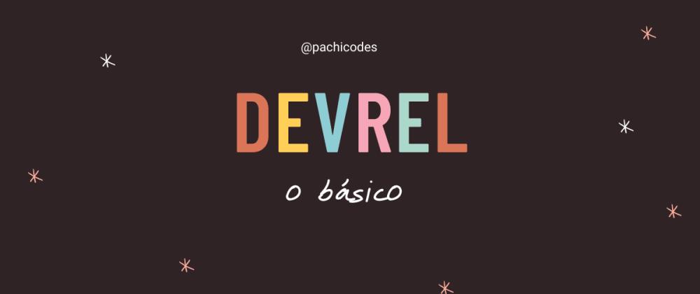 Cover image for [pt-BR]DevRel: O básico