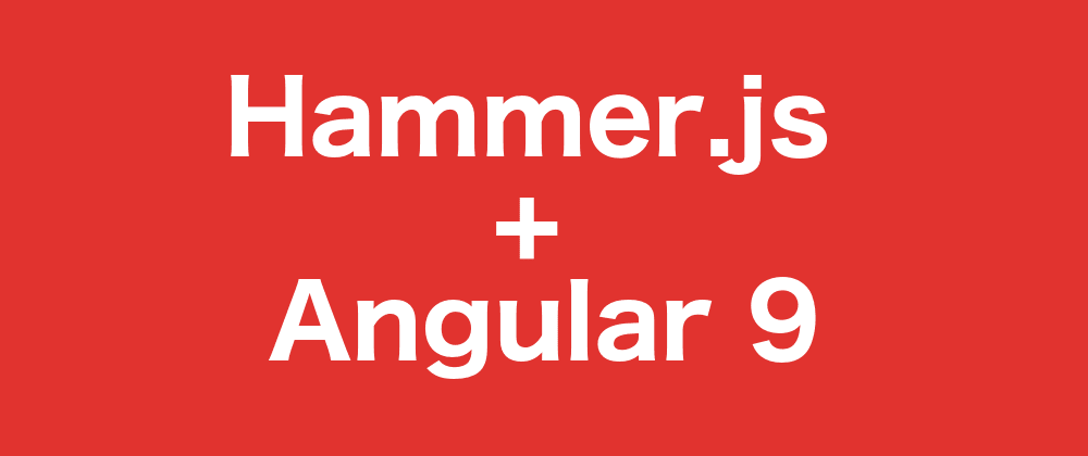 Cover image for Solution working Hammer.js after upgrading to angular 9