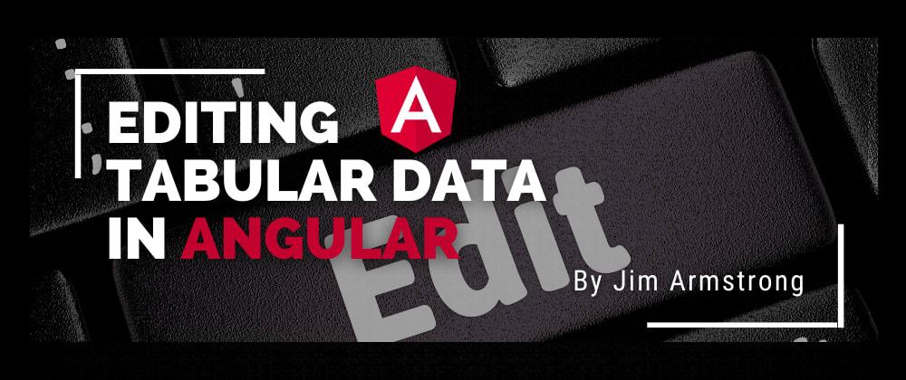 Cover image for Editing Tabular Data in Angular