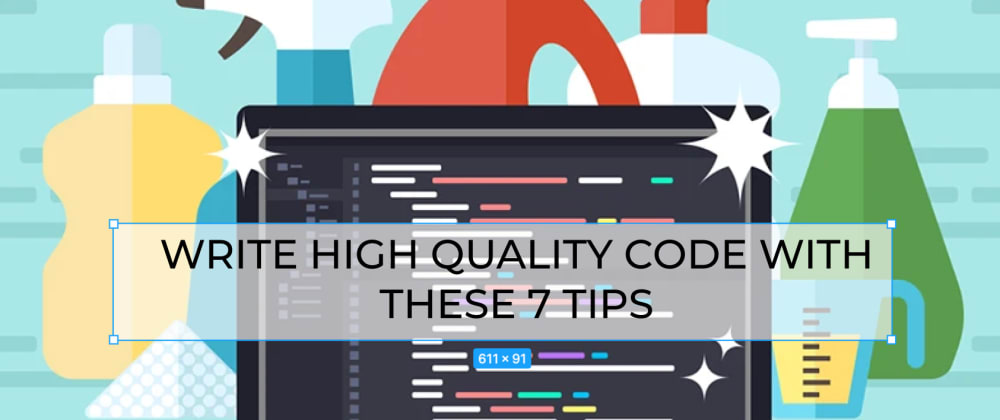 Cover image for 7 Tips For Clean Code