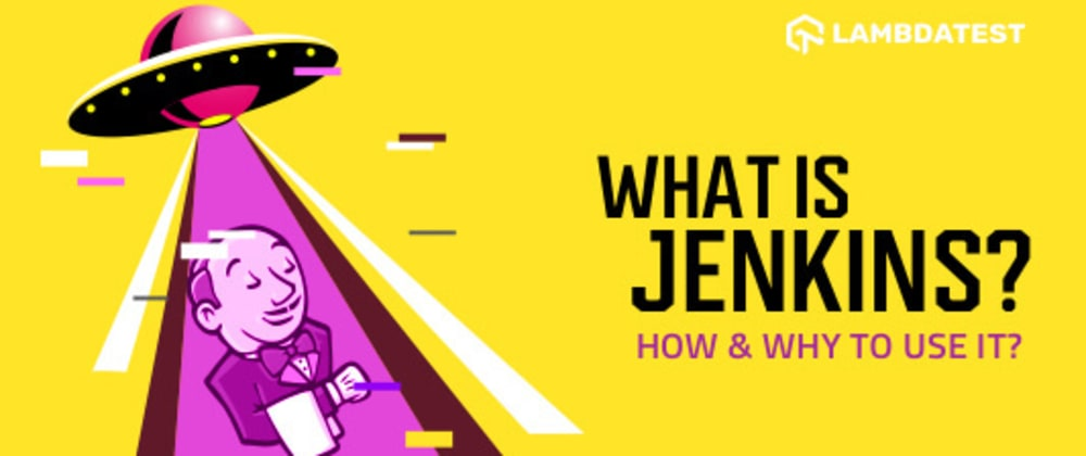 Cover image for What Is Jenkins? How & Why To Use It?