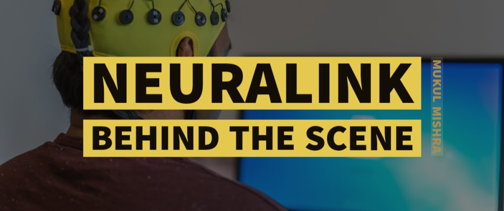 Cover image for Neuralink: behind the scene