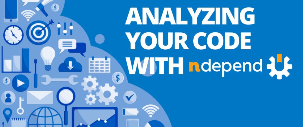 Cover image for Analyzing Your Code with NDepend