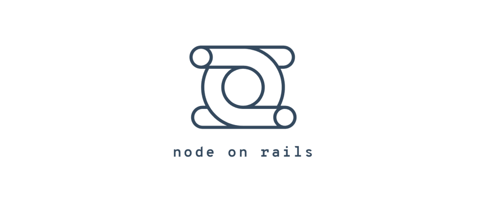 Cover image for ✨💻My Project for 2020: 🚄Node On Rails🚄