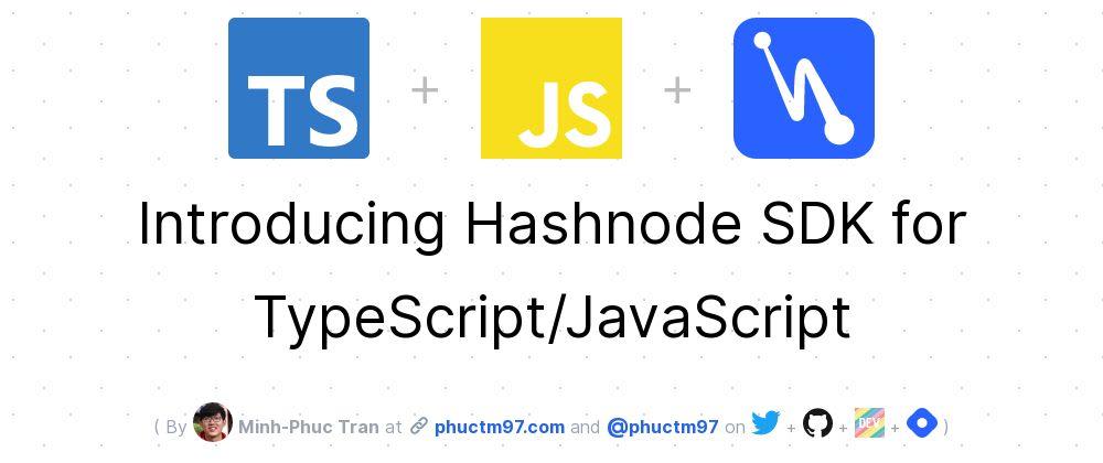 Cover image for Introducing Hashnode SDK for TypeScript/JavaScript