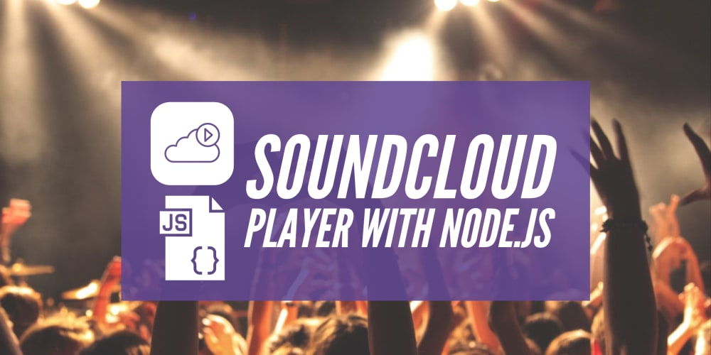 Making a Node js SoundCloud Music Player - DEV Community