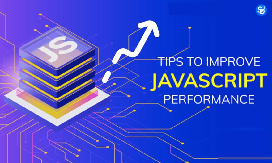 Tips to improve JavaScript Performance