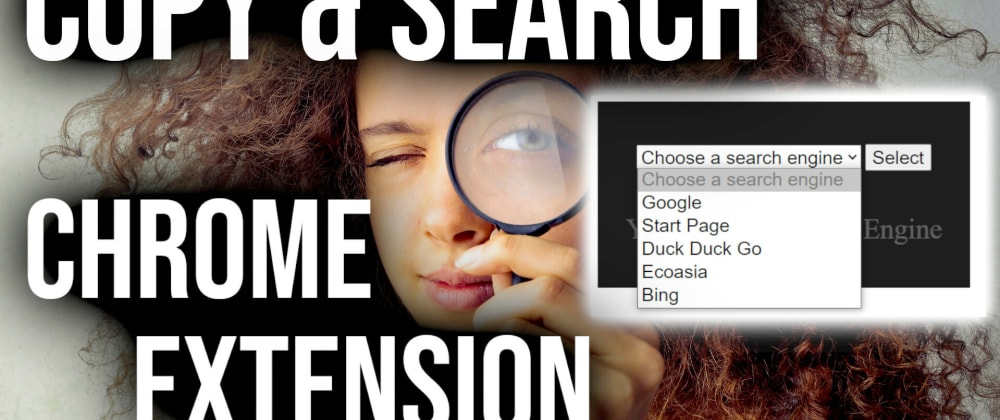 Cover image for Copy & Search Chrome Extension