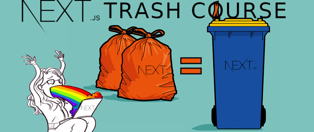 Cover image for Next.js Trash Course - Part 1/3