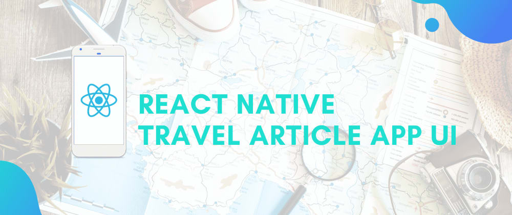 Cover image for React Native Travel Article App UI Clone #1 : Initial setup
