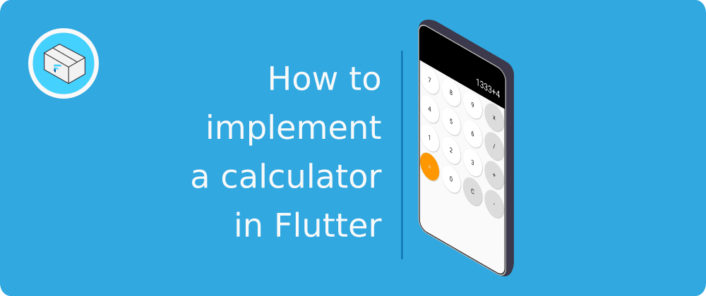Cover image for Flutter tutorial: Implementing a calculator
