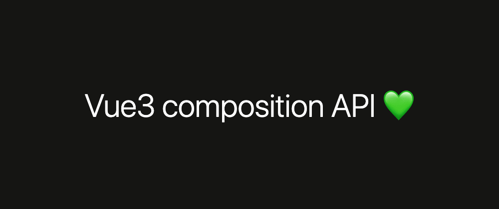 Cover image for Vue3 composition API: a list of good resources