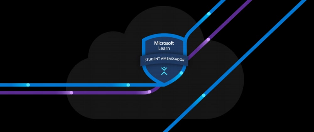 Cover image for How to become a Microsoft Learn Student Ambassador (MLSA)