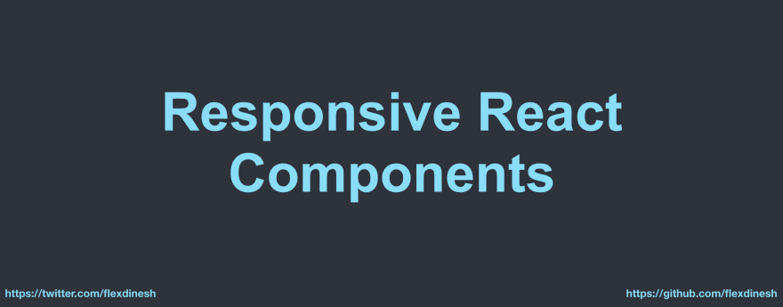 Responsive React Components