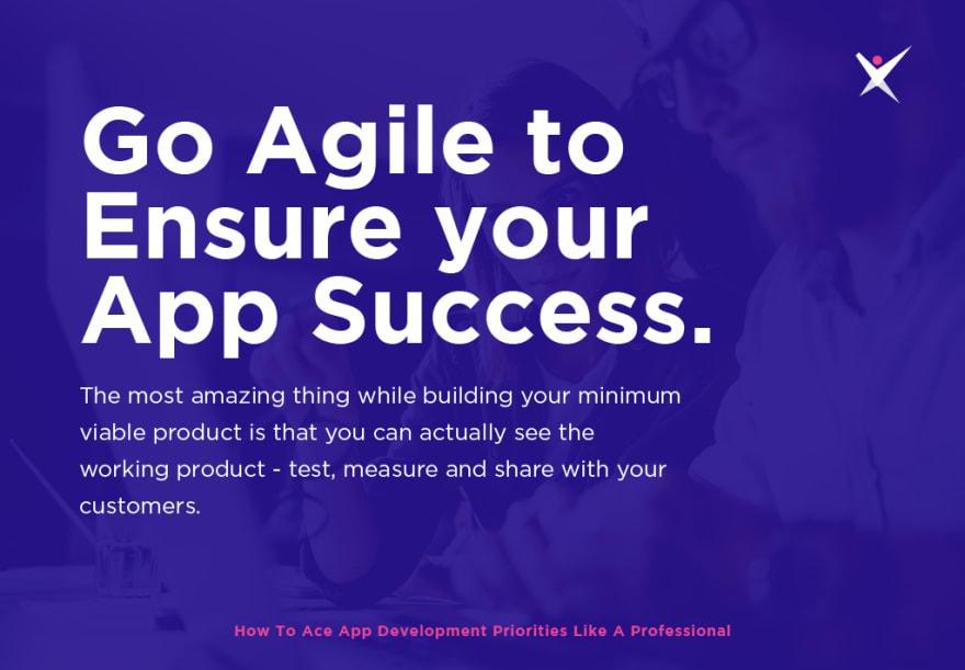 Go Agile to ensure your app success