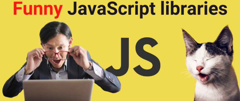 Cover image for Funny JavaScript frameworks - You don't know about