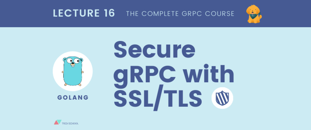 Cover image for How to secure gRPC connection with SSL/TLS in Go