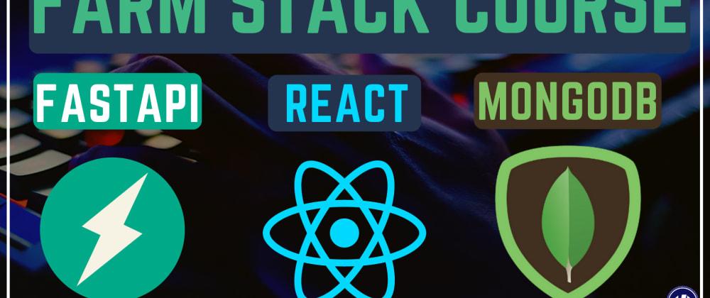 Cover image for FARM STACK [ FastAPI +React+ mongoDB]