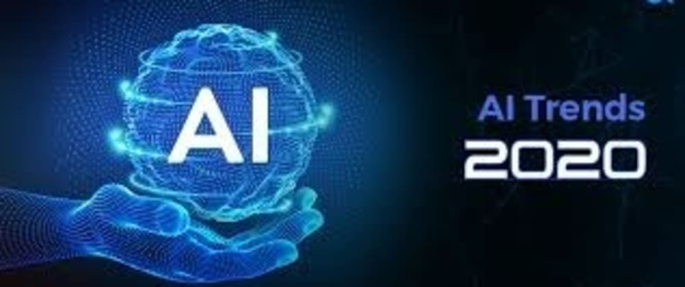 Cover image for        5 AI Trends To Watch for in 2020!