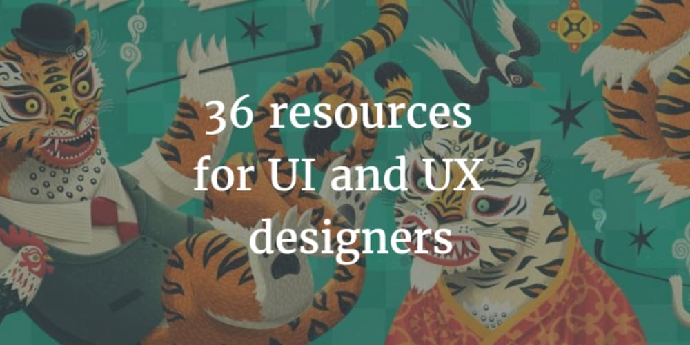 36 useful resources for UI and UX designers