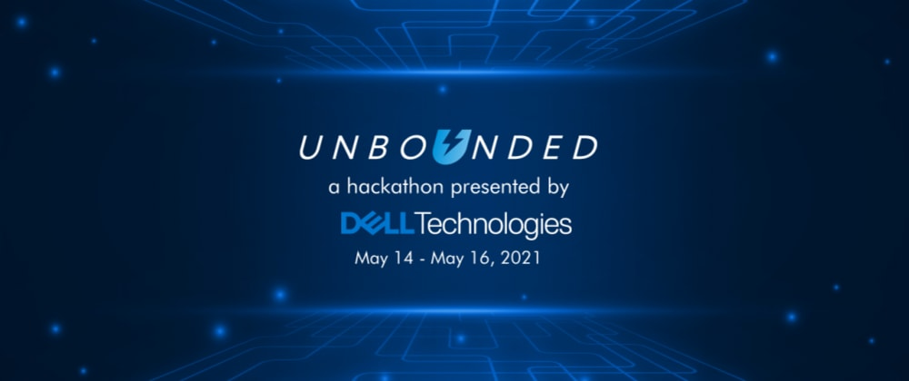 Cover image for Unbounded by Dell - Hackathon from May 14-16, 2021