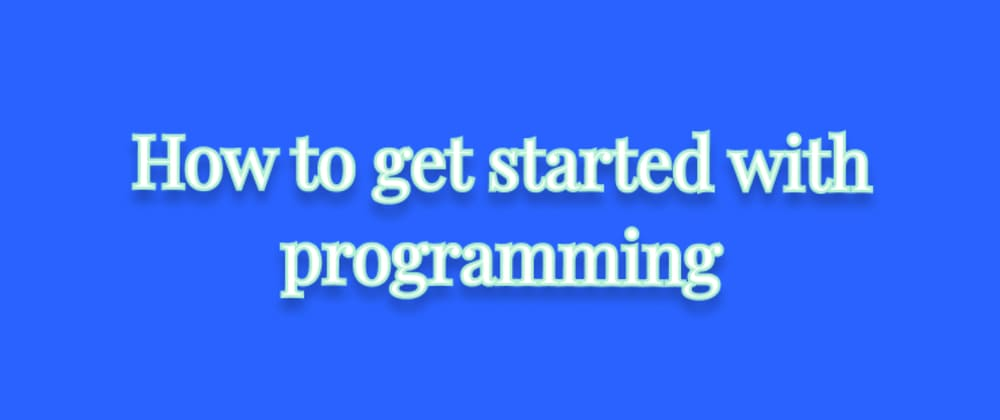 Cover image for How to get started with programming