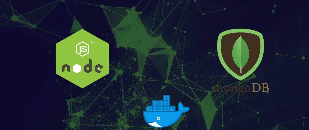 Cover image for Dockerizando uma aplicação Node e Mongodb