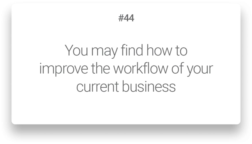 You may find how to improve the workflow of your current business