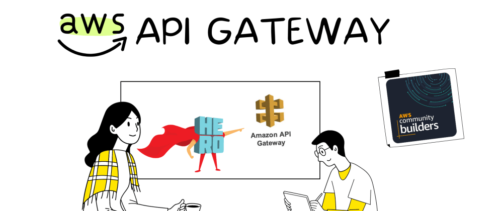 Cover image for AWS API Gateway | Introduction | Hands-on | Certification tips | AWS Community Builders