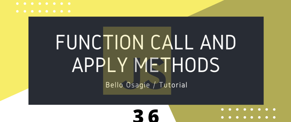 Cover image for Function Call and Apply Methods