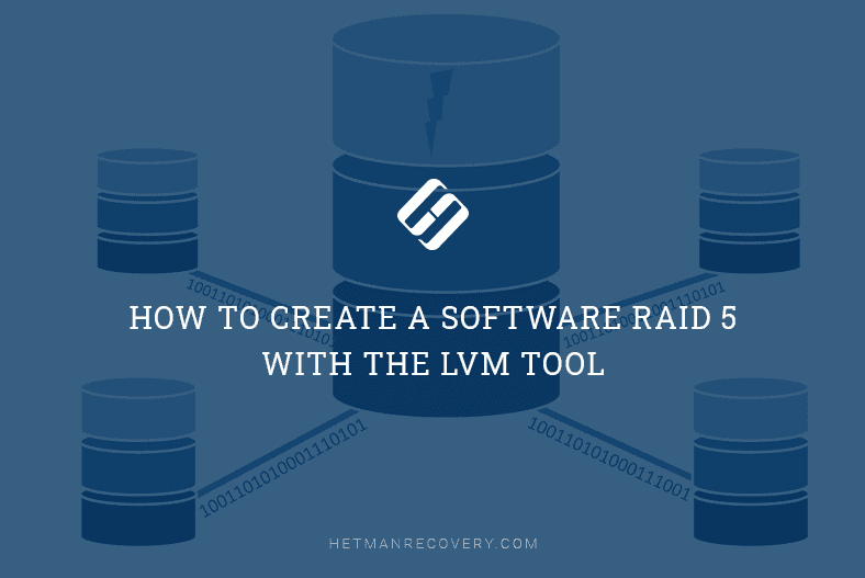 How to Create a RAID 5 System With LVM Tool and Recover Data After Failures