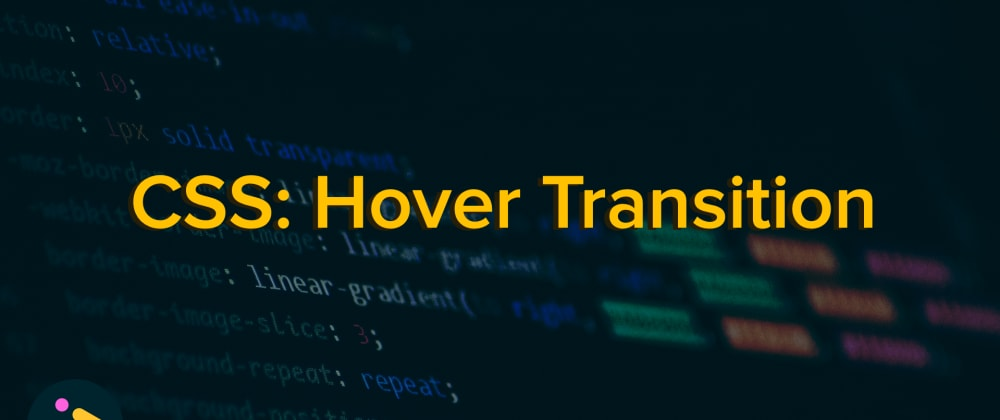 Cover image for Smooth Hover Transitions Using CSS