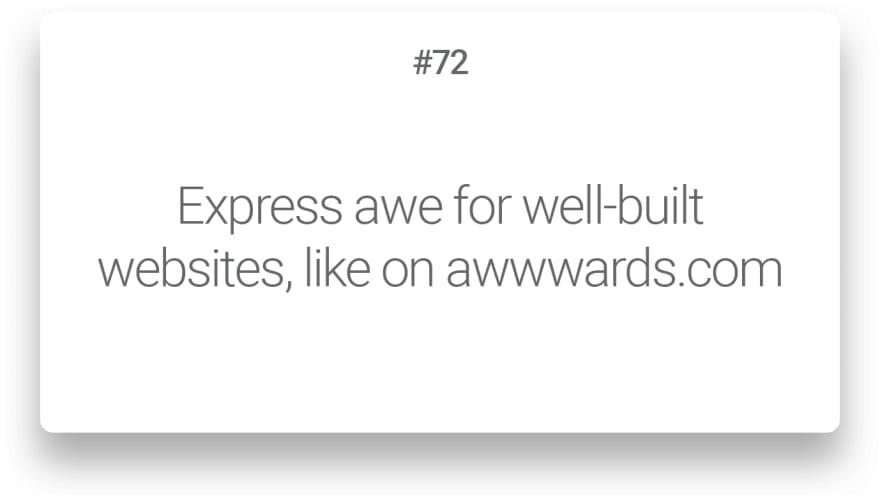 Express awe for well-built websites, like on awwwards.com