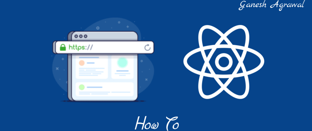 Cover image for How to setup HTTPS locally with create-react-app