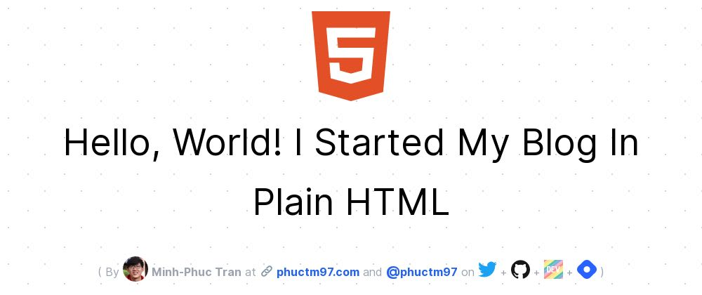 Cover image for Hello, World! I Started My Blog In Plain HTML