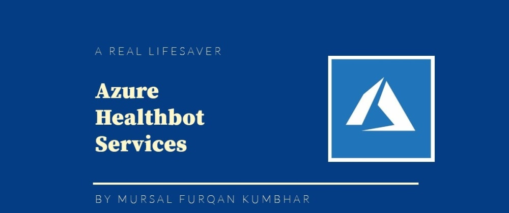 Cover image for Azure Healthbot Service - Really a lifesaver