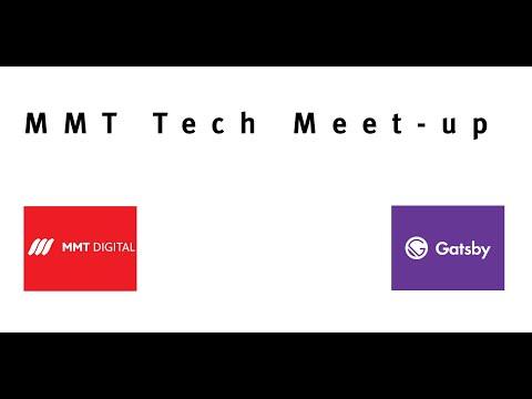 MMT Tech Meet-up - Aug 2020 - Featuring GatsbyJS