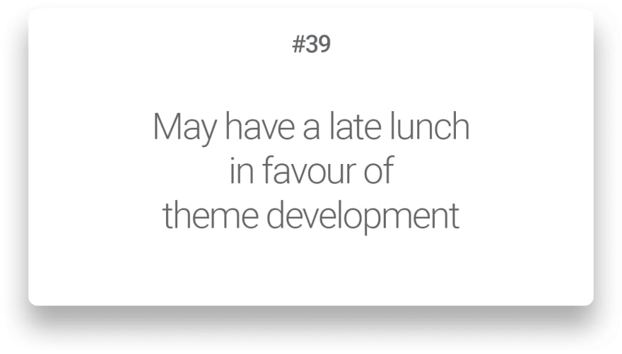 May have a late lunch in favour of theme development
