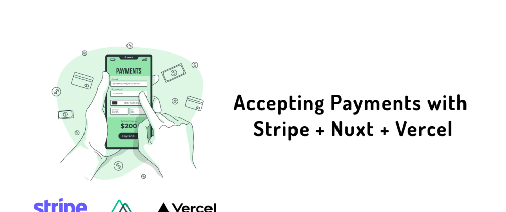 Cover Image for Accepting payments with Stripe, Nuxt. js and vercel