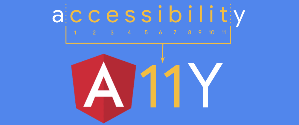 Cover image for Angular a11y: 11 tips on how to make your apps more accessible