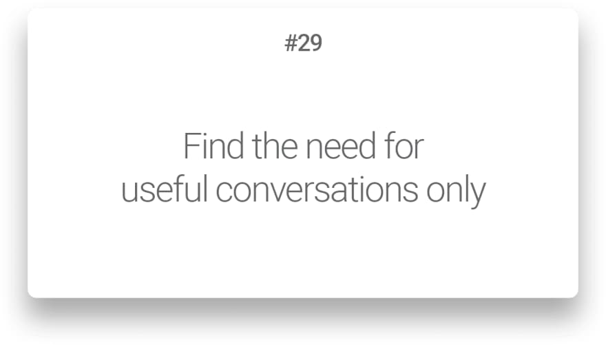 Find the need for useful conversations only