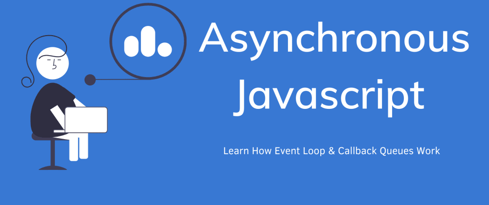 Cover image for Asynchronous Javascript