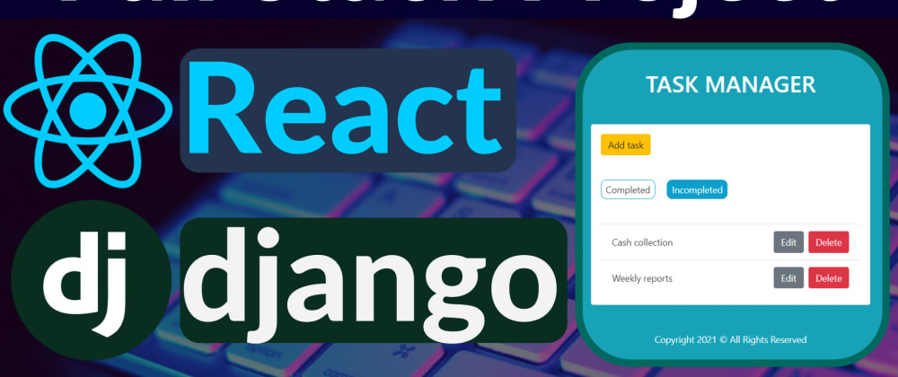 Cover image for Full-Stack App Django and React