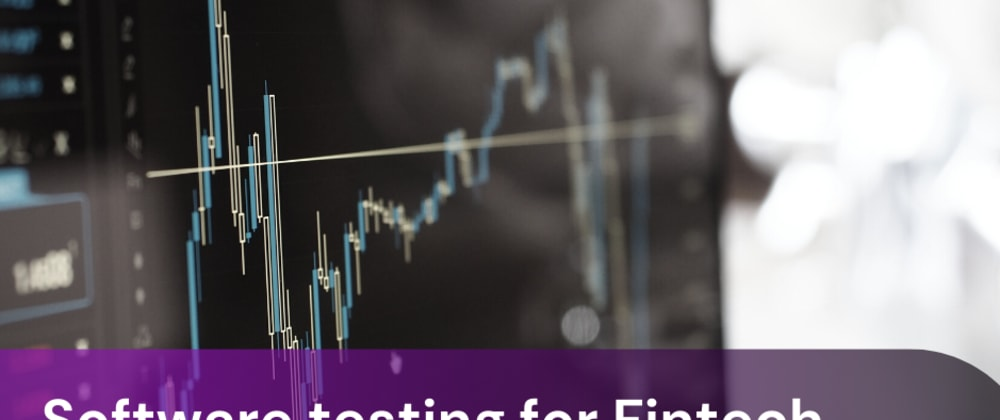 Cover image for Software testing for Fintech. Part 1