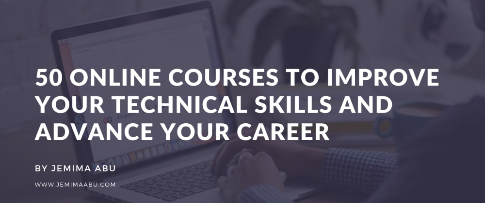 Cover image for 50 Free Online Resources To Improve Your Technical Skills
