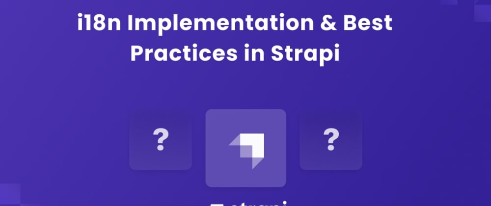 Cover image for  i18n implementation and Best Practices in Strapi
