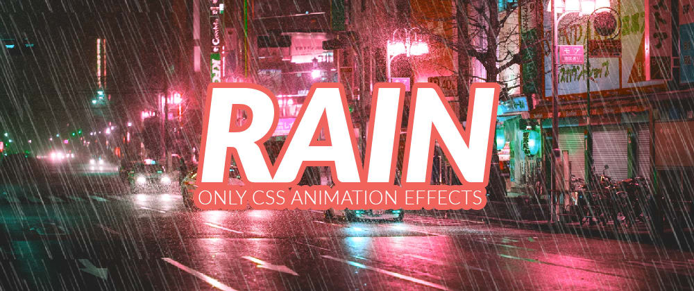 Cover image for Only CSS Rain Animation Effects